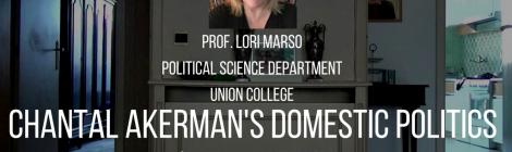 """12/1 - Prof. Lori Marso (Union College) """"Chantal Akerman's Domestic Politics"""""""