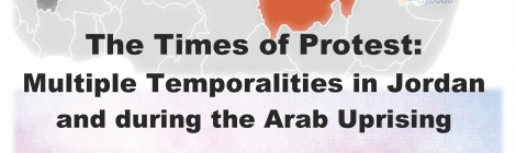 The Times of Protest: Multiple Temporalities in Jordan and during the Arab Uprising