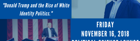 """11/16/18 - """"Donald Trump and the Rise of White Politics"""" ft Prof. John Sides"""