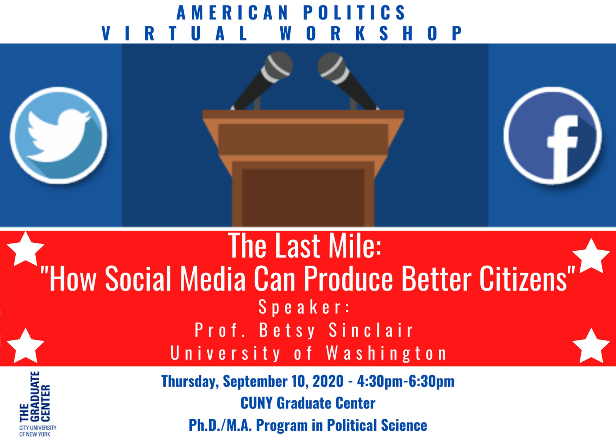"Election Series: Betsy Sinclair, ""The Last Mile: How Social Media Can Produce Better Citizens"" Thursday, September 10, 4:30-6:30pm"