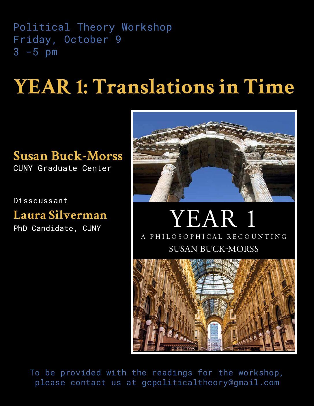 "Political Theory Workshop: Susan Buck-Morss, ""YEAR 1: Translations in Time,"" Friday, October 9, 3-5pm"