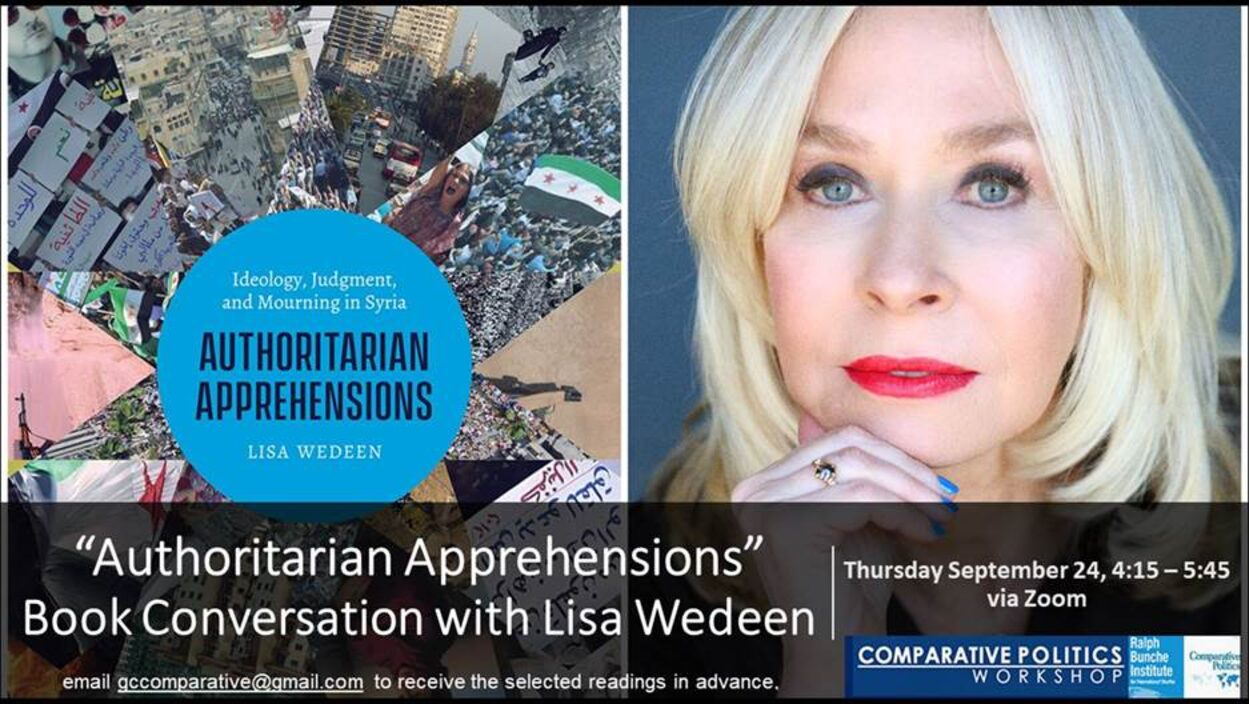 """CPW: Lisa Wedeen, """"Authoritarian Apprehensions"""" Thursday September 24, 4:15-5:45pm"""