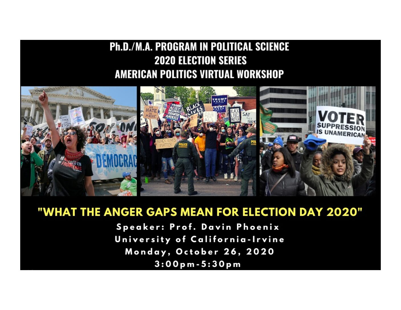 "Election Series: Davin Phoenix, ""What the Anger Gaps Mean for Election Day 2020"" Monday, Oct 26, 3:00PM"