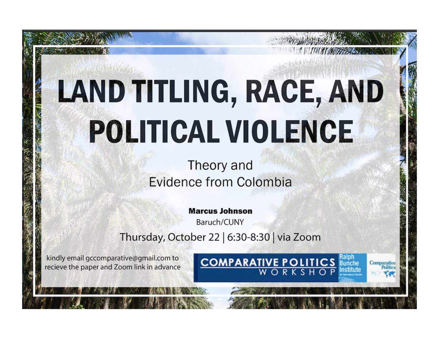 """CPW: Marcus Johnson, """"Land Titling, Race, and Political Violence: Theory and Evidence from Colombia,"""" Thursday, October 22, 6:30PM"""