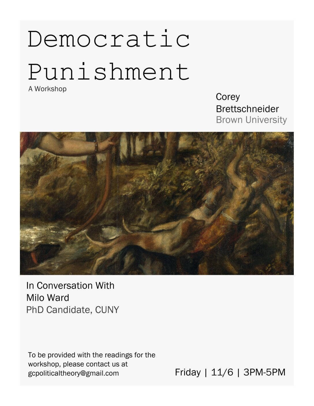 "Political Theory Workshop: Corey Brettschneider, ""A Democratic Theory of Punishment: The Trop Circle,"" Friday, November 6, 3PM"