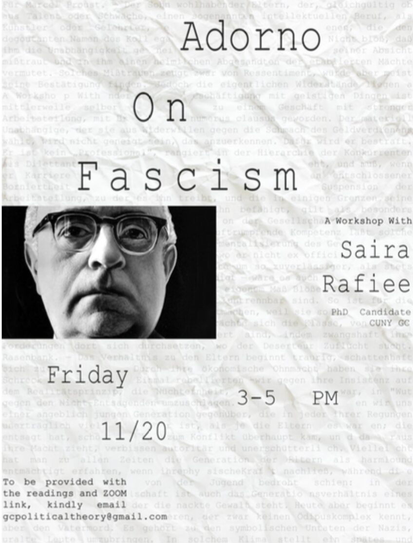"Political Theory Workshop: Saira Rafiee, ""Adorno's Concept of Fascism,"" Friday, November 20, 3PM"