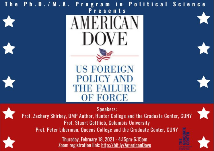 """Book Talk: Zachary Shirkey, """"American Dove – US Foreign Policy & the Failure of Force,"""" Thursday, February 18, 4:15-6:15pm"""