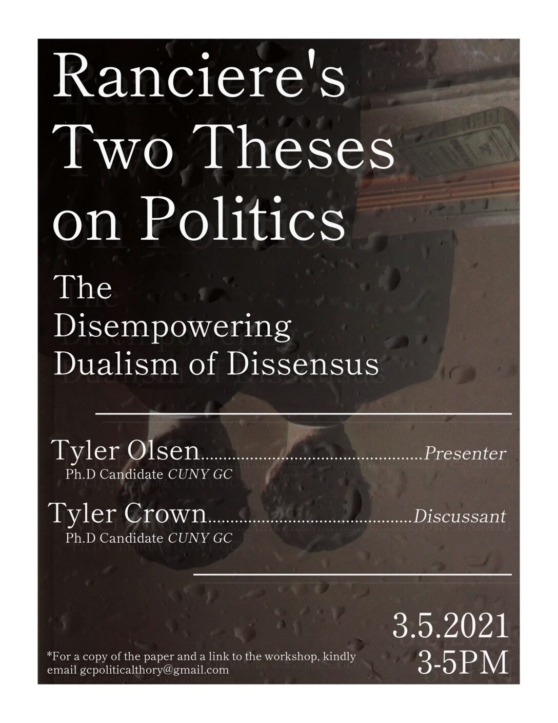 "Political Theory Workshop: Tyler Olsen, ""Ranciere's Two Theses on Politics: The Disempowering Dualism of DIssensus,"" Friday, March 5, 3-5pm"