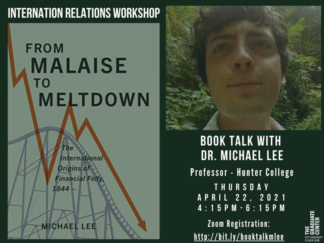 """International Relations Workshop: Michael Lee, """"From Malaise to Meltdown: The International Origins of Financial Folly, 1844,"""" Thursday, April 22, 4:30-6:30pm"""