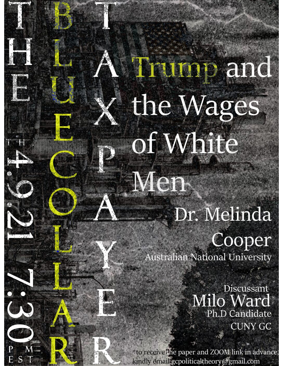 """Political Theory Workshop: Melinda Cooper, """"The Blue-Collar Taxpayer: Trump and The Wages of White Men,"""" Friday, April 9, 7:30-9:30pm"""