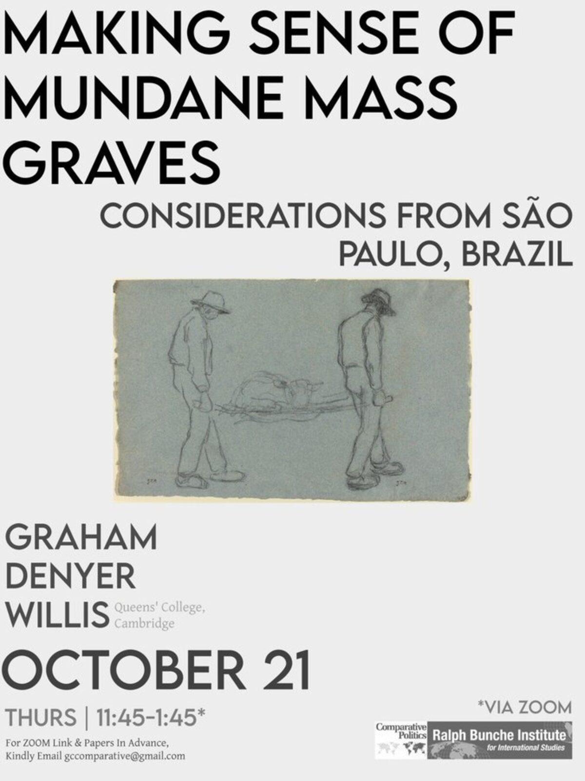 "Comparative Politics Workshop: Graham Denyer Willis, ""Making Sense of Mundane Mass Graves. Considerations from Sao Paulo, Brazil,"" Thursday, October 21, 11:45am–1:45pm"