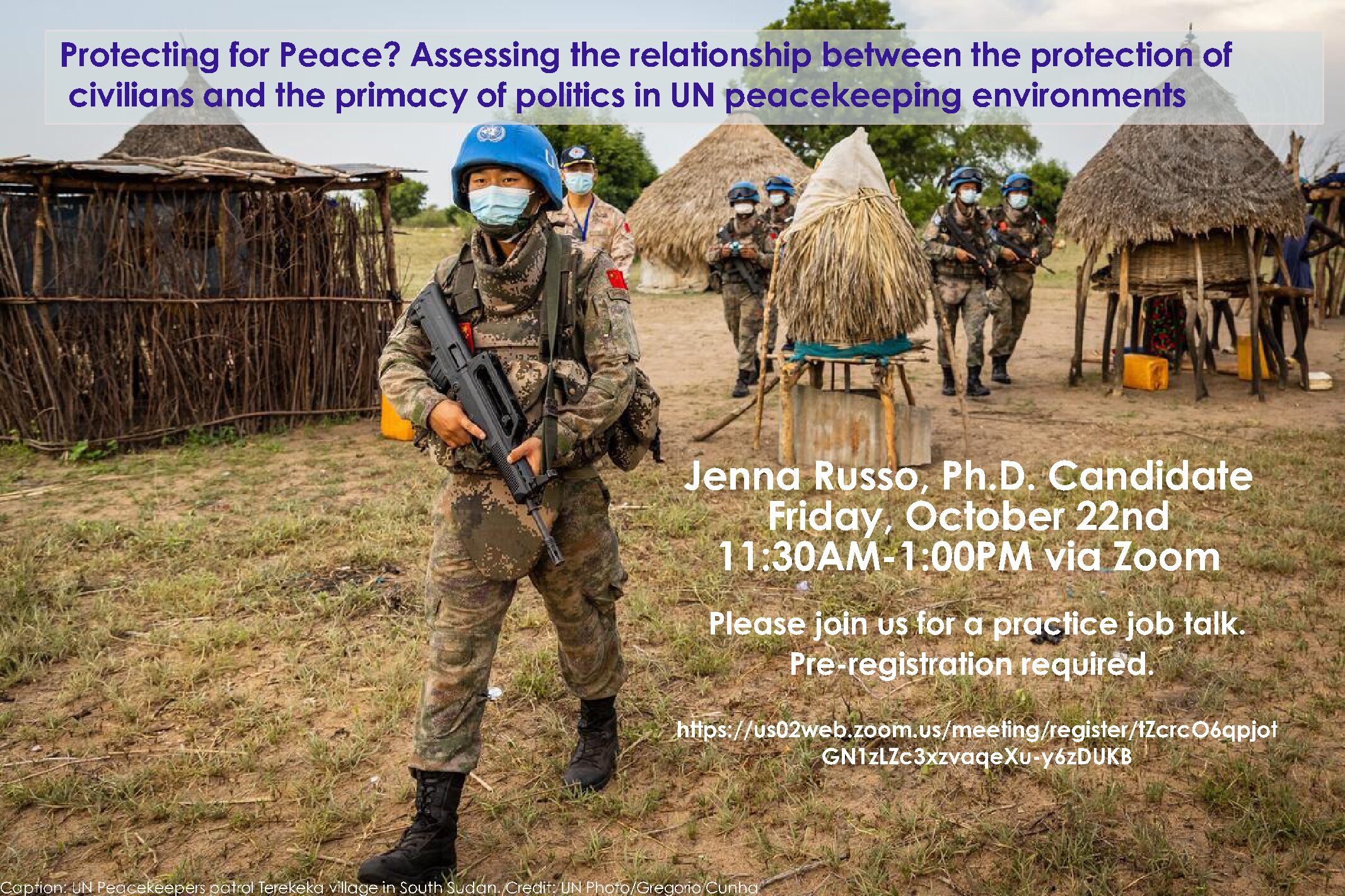 """Professional Development Workshop: Practice Job Talk, Jenna Russo, """"""""Protecting for Peace? Assessing the relationship between the protection of civilians and the primacy of politics in UN peacekeeping environments,"""" Friday, October 22, 11:30AM–1:00PM"""